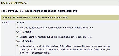 영국 FSA가 지난 4월 28일 완화시킨 SRM 부위 기준. 영국은 모든 연령의 소에서 십이지장·대장 및 장간막·편도 등 내장을, 12개월령 이상인 소에게서는 3차 신경절이 뻗어나가는 아래턱뼈를 제외한 두개골과 뇌 그리고 눈 및 척수를 제거한다.
