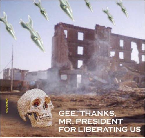"""정치 패러디 작가 처크맨(Chuckman)이 이라크 침공을 풍자한 합성사진. 반쯤 폭파된 건물을 향해 수많은 미사일이 날아오고 있고 땅바닥에 널브러져 있는 해골이 """"미국 대통령님, 우리를 해방시켜 주셔서 감사합니다!""""라고 말하고 있다."""
