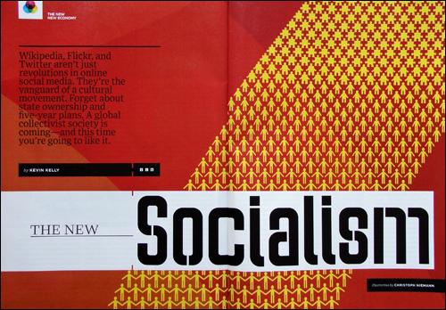 """<와이어드>지는 2009년 6월호 표지기사를 통해 소셜 미디어 혁명을 다루면서 '신 사회주의'라는 표현을 썼다. 온라인상에서 펼쳐지는 협력과 공유 운동이 경제모델을 새롭게 바꾸고 있다는 것이다. <와이어드>는 이 새 경제모델을 """"신 신경제(New New Economy)""""라고 이름 붙였다."""