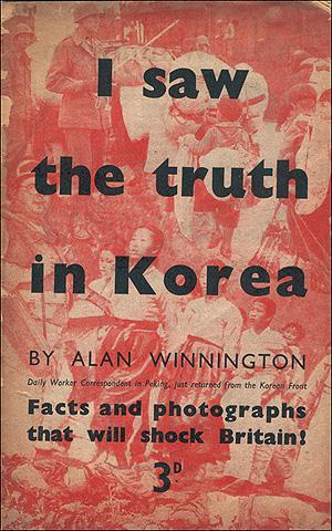 1950년 8월 영국 <데일리 워커>의 앨런 위닝턴 기자가 쓴 증언록 <나는 한국에서 진실을 보았다>의 표지. 이 보도는 대전 산내 학살에 관한 것으로 당시 주영 더글러스(Douglas) 미 대사와 애치슨 미 국무장관의 '이를 부정하라'는 지시문의 원인이 됐다.