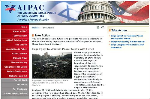 미국 내 최대 이스라엘 로비 단체인 'AIPAC'(미국이스라엘공공문제위원회)은 이집트 민중혁명과 관련 '향후 이집트에 어떤 정권이 들어서더라도, 1979년 이스라엘과 이집트가 맺은 평화협정은 계속 지켜져야 한다'는 내용의 편지를 작성, 180명의 미국 연방의원들을 통해 미국의 대외정책으로 만들었다. 'AIPAC' 홈페이지에 올려져있는 편지 관련 공지글. (화면캡쳐)