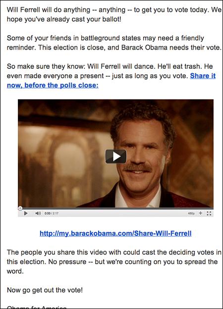 6일 오바마 캠프로 부터 받은 투표 독려 메일. 유명 코미디언 윌 페럴은 오바마를 위해 투표한다면 자신이 뭐든지 하겠다고 말했다.