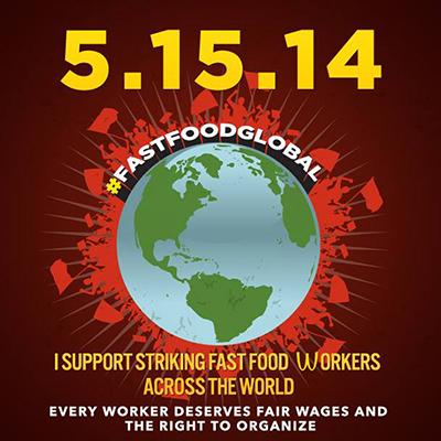 세계 패스트푸드 노동자의 날 국제행동 포스터 전세계 32개국에서 2014년 5월 15일 패스트푸드 노동자의 날 국제행동이 열린다. 한국에서는 5월 15일 오전 11시 맥도날드 서울 신촌점과 부산 경성대점 앞에서 국제행동이 진행된다.