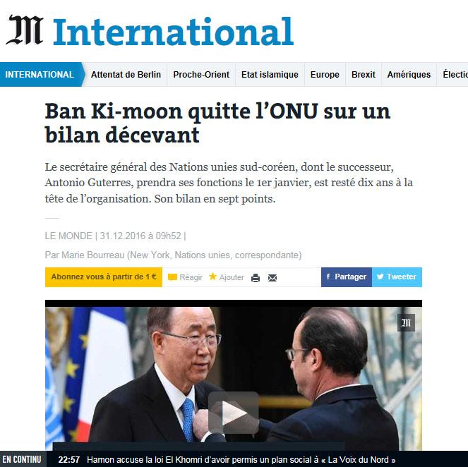 프랑스 유력 일간지 르몽드는 2016년 12월 31일 보도에서 반기문 전 유엔 사무총장의 지난 10년이 '실망스럽다'고 평가했다.