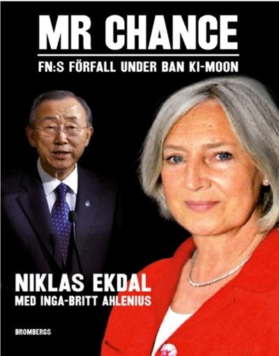 잉가 브리트 알레니우스(Inga-Britt Ahlenius) 전 유엔 내부감찰실(OIOS) 실장이 지난 2011년 스웨덴 출신 니클라스 에크달(Niklas Ekdal) 기자와 함께 출간한 책 <미스터 찬스 : 반기문의 리더십 아래에서 후퇴한 유엔(Mr. Chance-The deterioration of the UN during Ban Ki-moon's leadership> 표지