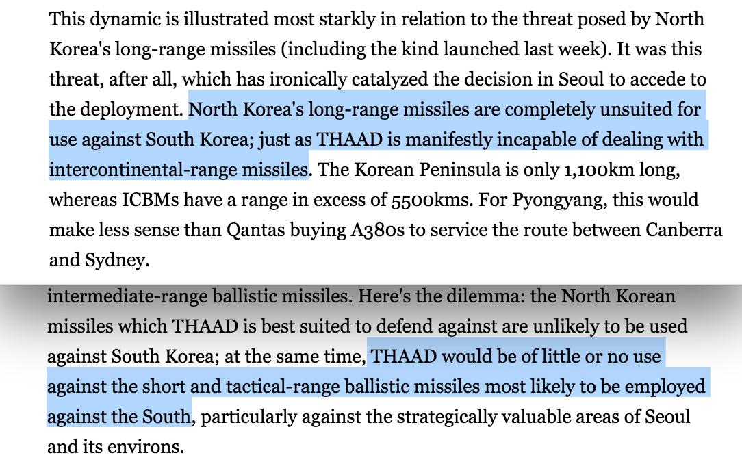 <내셔널인터레스트>는 사드의 근본적 한계를 지적한다. 북한의 대륙간탄도 미사일은 남한을 겨냥하고 있지도 않고, 사드로 방어할 수도 없다는 것이다. 여기에, 북한의 주력 무기인 저고도 포와 미사일에 대해 사드는 완전히 무용지물이라는 점도 아울러 지적한다.