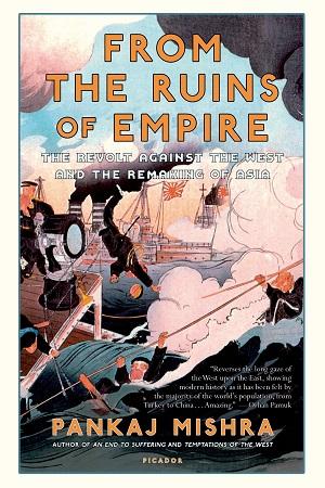 판카지 미슈라의 <제국의 몰락에서>(From the Ruins of Empire)는 떠오르는 아시아 국가에게 새로운 대안을 묻는다.