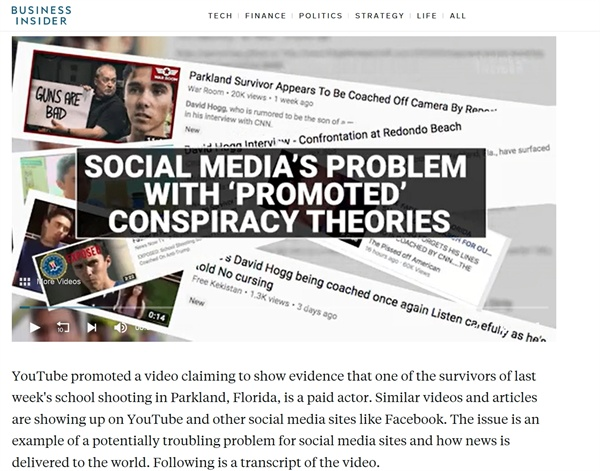 유튜브는 온갖 음모론이 판치는 공간으로 전락했다. 멀리는 유태인학살 허구론에서 가까이는 미국 총기사고 조작설까지 수많은 음모론 비디오가 시청자들을 눈과 귀를 유혹한다. 사진은 이에 관해 보도한 미국 인터넷 신문 <비즈니스 인사이더> 기사 갈무리.