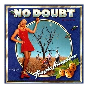 No Doubt < Tragic Kingdom >(1995)