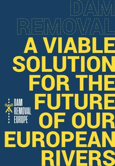 '유럽 댐 제거'(Dam Removal Europe) 사이트에 게재된 '댐 제거, 우리 유럽 강의 미래를 위한 시행 가능한 해결책' 보고서