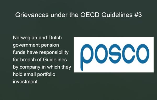 포스코는 왜 OECD 다국적기업 가이드라인에 걸렸을까 노르웨이와 네델란드 정부 연금이 포스코에 투자한 부분에 대한 책임 추궁이 있었다.