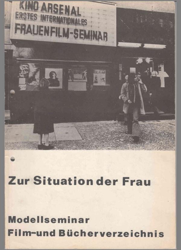 베를린 아스날에서 열렸던 첫 국제여성영화세미나 카탈로그의 모습 Helke Sander & Claudia von Alemann 감독이 함께 준비했던 첫 국제여성영화세미나 (Erstes Internationales Frauenfilm-Seminar)의 카탈로그 copyright: Helke Sander & Claudia von Alemann