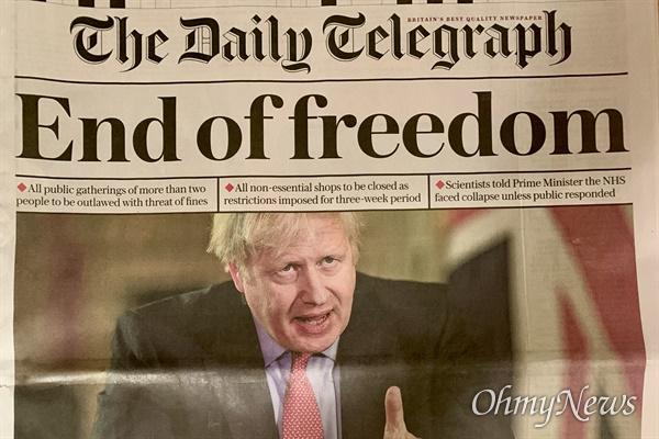 영국 일간신문 <더 데일리 테라그래프>의 지난 3월24일치 1면. 전날(23일) 보리스 존슨 총리가 영국 전역의 학교 휴교를 비롯해 모든 카페와 펍, 식당 등의 문을 닫도록 지시한 내용을 '자유의 종말'이라는 제목의 머릿기사로 담고 있다