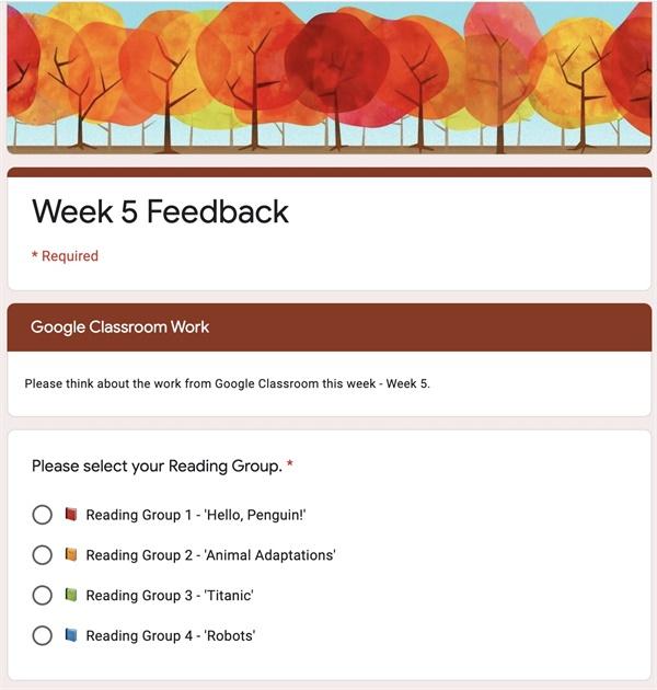 일주일 간의 온라인 수업에 대한 피드백 설문지  담임은 매주 금요일마다 일주일 간의 온라인 수업에 대한 학생들의 피드백 설문지를 보낸다. 결과를 수집해서 다음 주 교육활동에 반영하여 학생들의 동기를 유발하고 흥미를 유지시킨다.