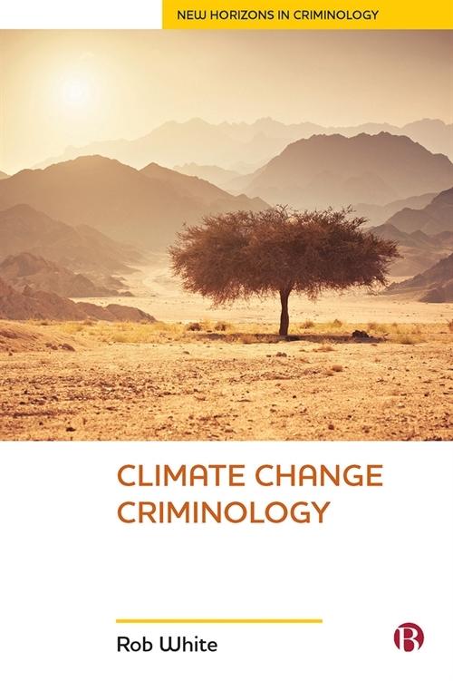 롭 화이트 교수의 저서 기후위기 범죄학 롭 화이트 교수는 기후위기를 가속시키는 대상들 또한 '가해자'임을 이 책을 통해 설명한다.