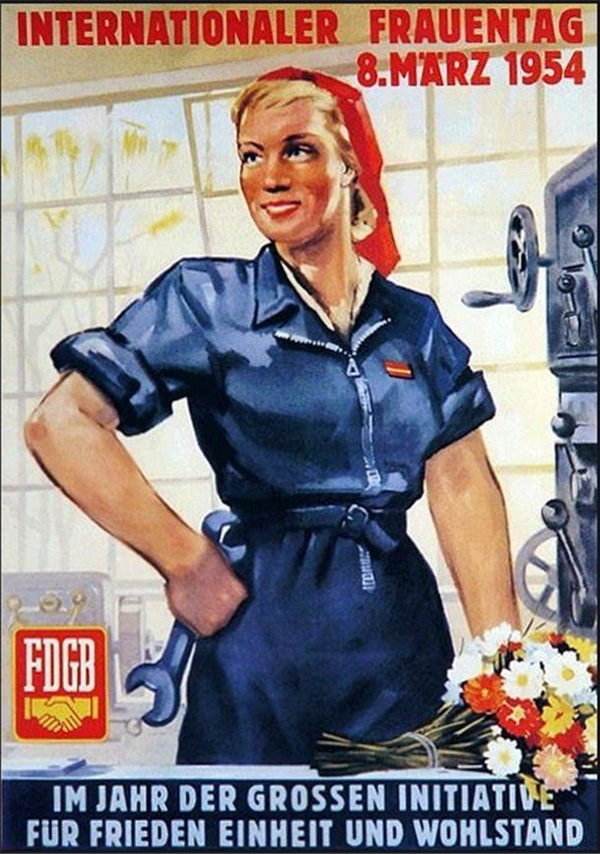 동독의 여성의 날 포스터: 동독 시절 여성의 90%이 직업을 가지고 있었다.