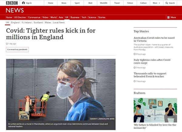 보리스 존슨 영국 총리는 지난 16일 자로 잉글랜드 전역을 3단계로 나누는 봉쇄 조치(록다운)을 시행한다고 밝혔다. 잉글랜드 봉쇄 조치를 다룬 BBC 기사.