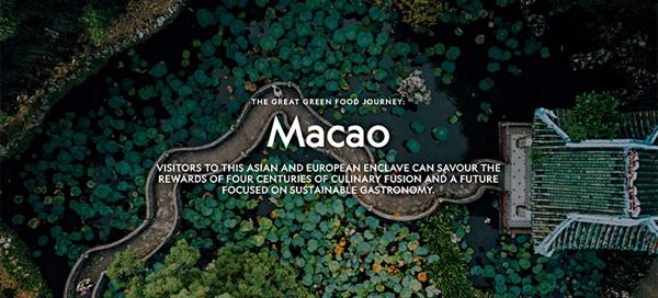 <내셔널지오그래픽>과 마카오정부 관광청은 친환경 미식 콘텐츠, '위대한 녹색 음식의 여정(The Great Green Food Journey)'을 기획했다.